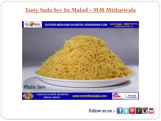 Tasty Sada Sev In Malad - MM Mithaiwala