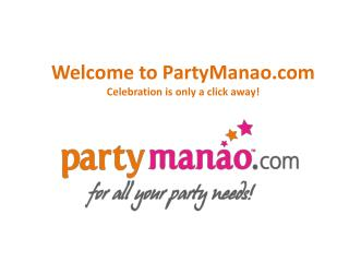 Partymano.com- provides kids ware shopping online and retail, kids birthday party themes and party organization.