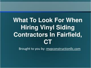 What To Look For When Hiring Vinyl Siding Contractors In Fairfield, CT
