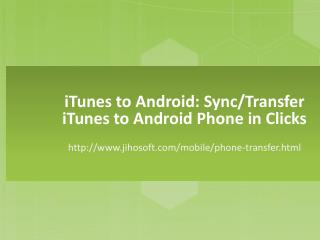 iTunes to Android: Sync/Transfer iTunes to Android Phone in Clicks