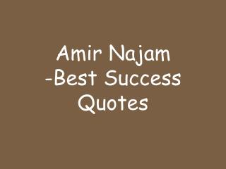 Amir Najam - Best Success Quotes