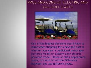 Pros and Cons of Electric and Gas Golf Carts