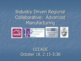 Industry Driven Regional Collaborative:  Advanced Manufacturing