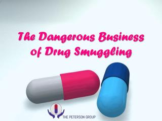 The Dangerous Business of Drug Smuggling