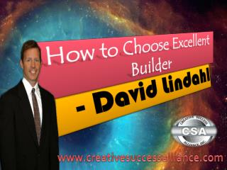 How to choose excellent builder – David Lindahl