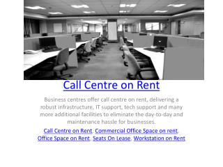 Call Centre on Rent