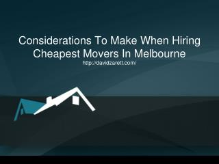 Considerations To Make When Hiring Cheapest Movers In Melbourne