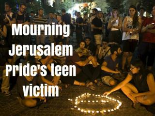 Mourning Jerusalem Pride's teen victim