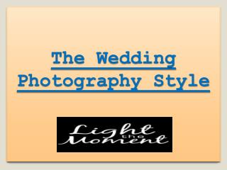 The Wedding Photography Style