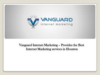 Vanguard Internet Marketing – Provides the Best Internet Marketing Services in Houston