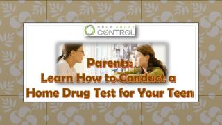 Parents: learn to conduct home drug test for your teen