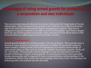 Advantages of using armed guards for protection of a corporation and also individuals