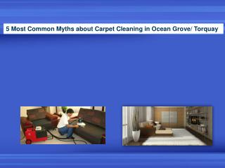 5 Most Common Myths about Carpet Cleaning in Ocean Grove Torquay