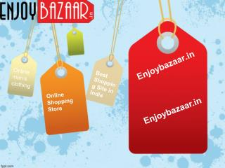 Online Shopping Store @ Enjyubazaar.in