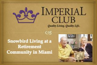 Snowbird Living at a Retirement Community in Miami