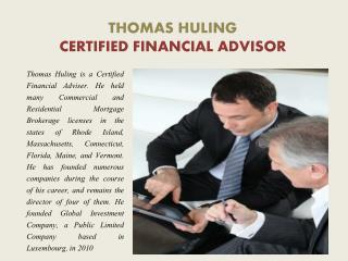 THOMAS HULING - CERTIFIED FINANCIAL ADVISOR