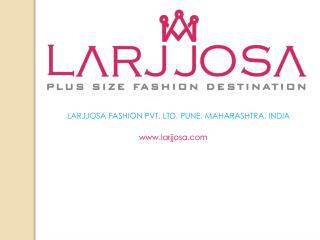 Plus Size Women Clothes| Online Store India | Larjjosa