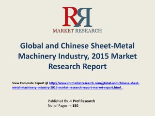 Sheet-Metal Machinery industry in-depth insight of 2015-2020for Global and Chinese Markets