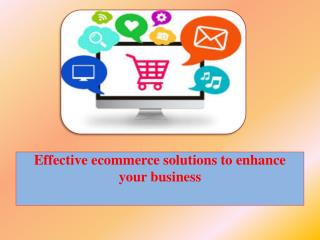 Effective ecommerce solutions to enhance your business