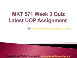 MKT 571 Week 3 Quiz Latest UOP Assignment