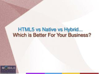 Which App Is Better For My Business - HTML5, Native or Hybrid App?