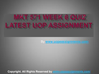 MKT 571 Week 6 Quiz Latest UOP Assignment