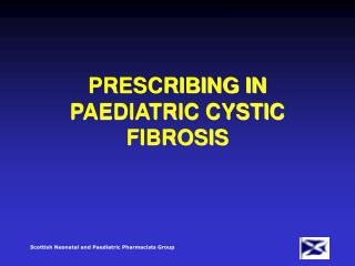 PRESCRIBING IN PAEDIATRIC CYSTIC FIBROSIS