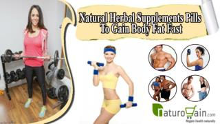 Natural Herbal Supplements Pills To Gain Body Fat Fast