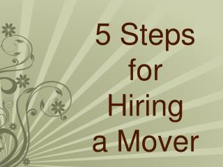 5 Steps for hiring a Mover