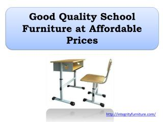 Good Quality School Furniture at Affordable Prices