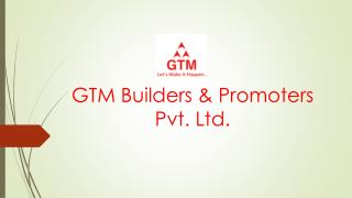 Projects by GTM Builders & Promoters Pvt
