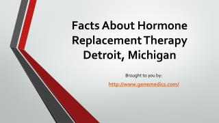Facts About Hormone Replacement Therapy Detroit, Michigan
