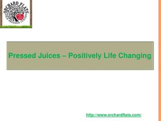 Pressed Juices – Positively Life Changing