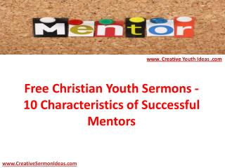 Free Christian Youth Sermons - 10 Characteristics of Successful Mentors