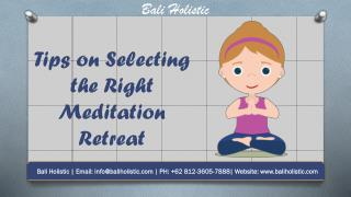 Tips on Selecting the Right Meditation Retreat