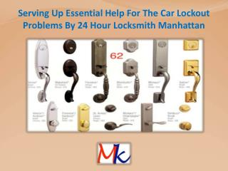 Serving Up Essential Help For The Car Lockout Problems By 24 Hour Locksmith Manhattan