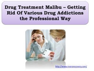 Drug Treatment Malibu – Getting Rid Of Various Drug Addictions the Professional Way
