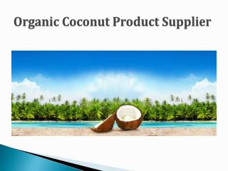 Organic coconut product supplier