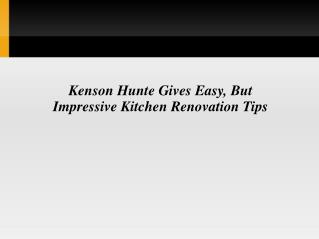 Kenson Hunte Gives Easy, But Impressive Kitchen Renovation Tips