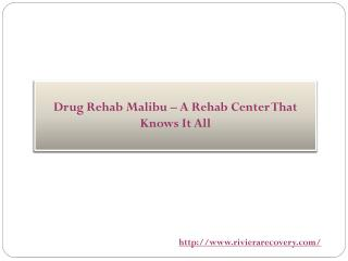 Drug Rehab Malibu – A Rehab Center That Knows It All