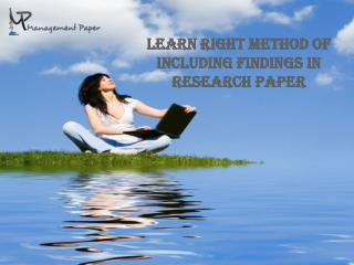How to Add Findings into Your Research Paper