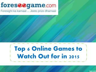 Must Play 6 Online Games In 2015
