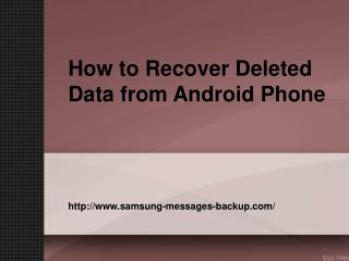 How to Recover Deleted Data from Android Phone