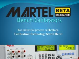 MARTEL Bench Calibrators