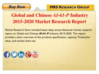 Global and Chinese AI-61-P (CAS 13927-71-4) Industry 2015 : Market Analysis, Share, Analysis, Overview, Growth, Trends a