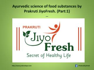Have healthy diet understanding the food characteristics with Prakruti JiyoFresh