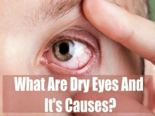 What are Dry eyes and it's causes?
