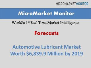 Automotive lubricant market worth $6,839 9 million by 2019