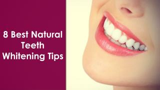 8 Best Natural Teeth Whitening Tips