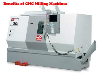 Benefits of CNC Milling Machines